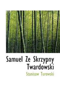 Samuel Ze Skrzypny Twardowski