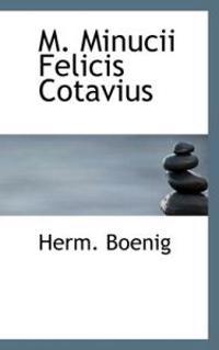 M. Minucii Felicis Cotavius