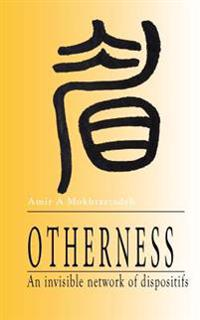 Otherness: An Invisible Network of Dispositifs
