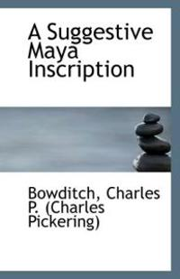 A Suggestive Maya Inscription