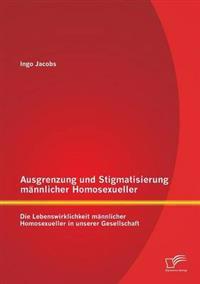 Ausgrenzung Und Stigmatisierung Mannlicher Homosexueller
