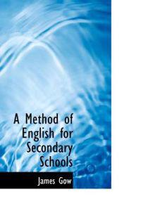 A Method of English for Secondary Schools