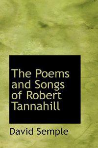 The Poems and Songs of Robert Tannahill
