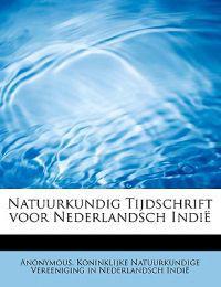 Natuurkundig Tijdschrift Voor Nederlandsch Indi