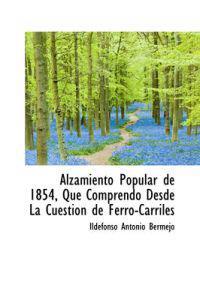Alzamiento Popular de 1854, Que Comprendo Desde La Cuestion de Ferro-Carriles