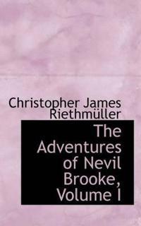 The Adventures of Nevil Brooke, Volume I