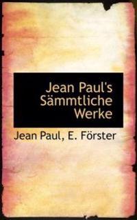 Jean Paul's S Mmtliche Werke