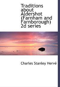 Traditions about Aldershot (Farnham and Farnborough) 2D Series