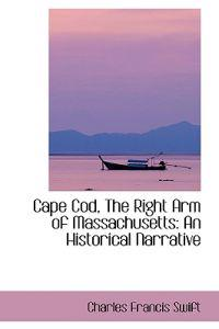 Cape Cod, the Right Arm of Massachusetts
