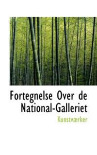 Fortegnelse Over de National-Galleriet