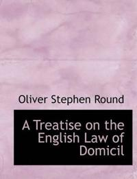 A Treatise on the English Law of Domicil