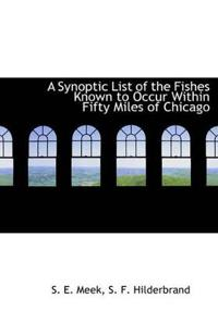 A Synoptic List of the Fishes Known to Occur Within Fifty Miles of Chicago