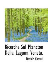 Ricerche Sul Plancton Della Laguna Veneta.