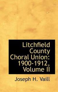 Litchfield County Choral Union, 1900-1912