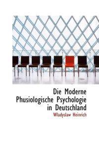 Die Moderne Phusiologische Psychologie in Deutschland