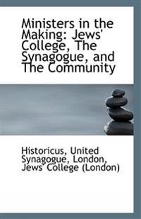 Ministers in the Making: Jews' College, the Synagogue, and the Community