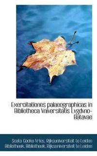 Exercitationes Palaeographicas in Bibliotheca Vniversitatis Lvgdvno-Batavae