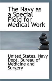 The Navy as a Special Field for Medical Work