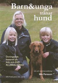 Barn & unga tränar hund : övningsbok baserad på bok och dvd Allmänlydnad