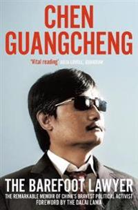 Barefoot lawyer - the remarkable memoir of chinas bravest political activis