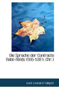 Die Sprache Der Contracte Nab -N 'Ids (555-538 V. Chr.)