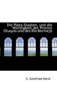 Die Plata-staaten, Und Die Wichtigkeit Der Provinz Otuquis Und Des Rio Bermejo