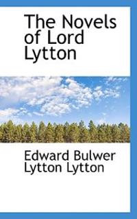 The Novels of Lord Lytton