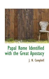 Papal Rome Identified With the Great Apostacy