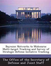 Bayesian Networks to Midcourse Multi-Target Tracking and Survey of Strategic Defense Initiative Tracking