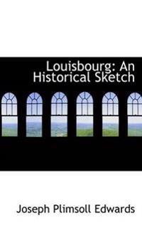 Louisbourg: An Historical Sketch