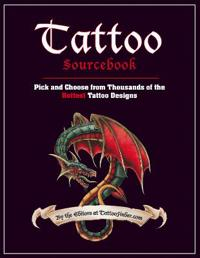 Tattoo sourcebook - pick and choose from thousands of the hottest tattoo de