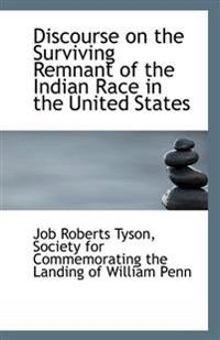 Discourse on the Surviving Remnant of the Indian Race in the United States