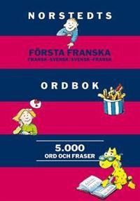 Norstedts första franska ordbok : Fransk-svensk/Svensk-fransk 5 000 ord och