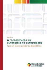 A Reconstrucao Da Autonomia No Autocuidado
