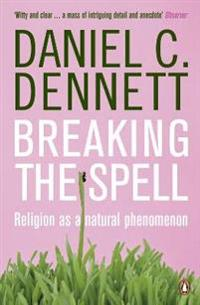 Breaking the spell - religion as a natural phenomenon