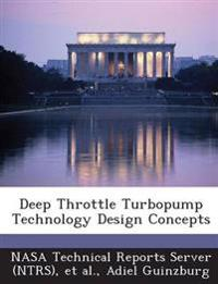Deep Throttle Turbopump Technology Design Concepts