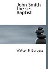 John Smith the Se-Baptist
