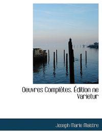 Oeuvres Compl Tes. Dition Ne Varietur