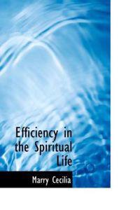 Efficiency in the Spiritual Life