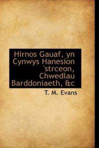 Hirnos Gauaf, Yn Cynwys Hanesion 'Strceon, Chwedlau Barddoniaeth, &C