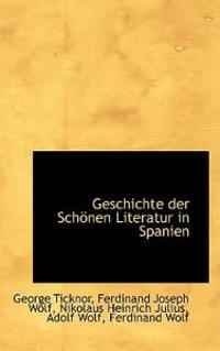 Geschichte Der Schonen Literatur in Spanien