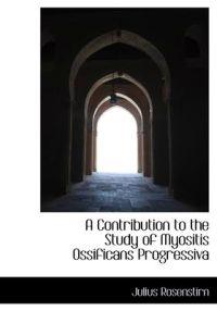 A Contribution to the Study of Myositis Ossificans Progressiva