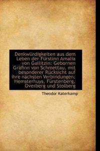 Denkwurdigkeiten Aus Dem Leben Der Furstinn Amalia Von Gallitzin
