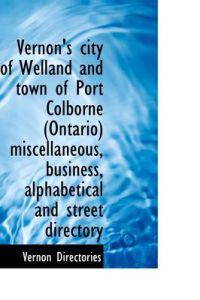Vernon's City of Welland and Town of Port Colborne (Ontario) Miscellaneous, Business, Alphabetical a