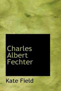 Charles Albert Fechter