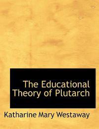 The Educational Theory of Plutarch