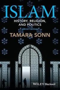 Islam: History, Religion, and Politics, 3rd Edition
