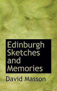 Edinburgh Sketches and Memories