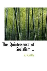 The Quintessence of Socialism ..