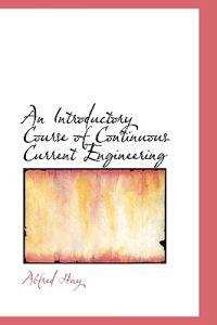 An Introductory Course of Continuous Current Engineering